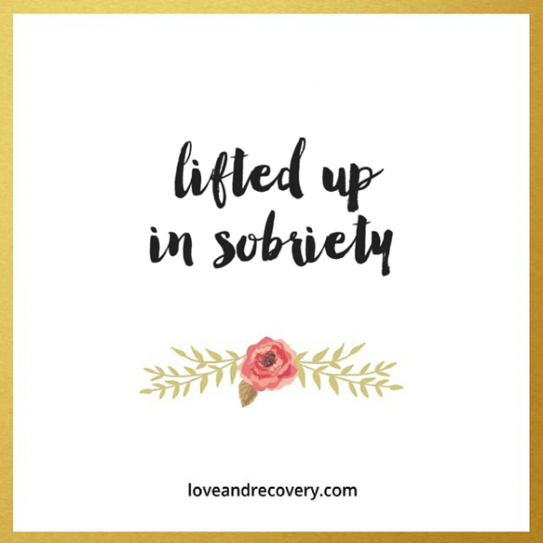 Sobriety lifts us up